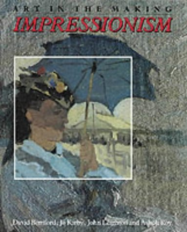 Impressionism: Art in the Making (National Gallery London Publications) by David Bomford (1991-02-20)