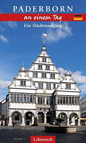 Paderborn an einem Tag: Ein Stadtrundgang