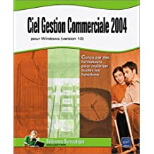 Ciel : Gestion Commerciale 2004 pour Windows, version 10