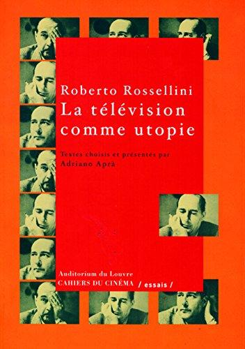 La télévision comme utopie par Roberto Rossellini