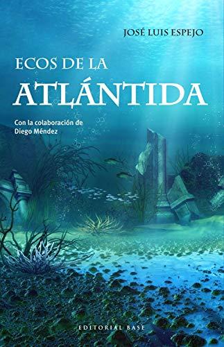 Ecos del Atlántida (Base Hispánica) por José Luis Espejo
