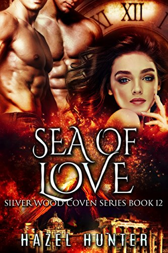 Sea of Love (Book 12 of Silver Wood Coven): A Serial Paranormal Romance (English Edition)