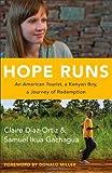 Hope Runs: An American Tourist, a Kenyan Boy, a Journey of Redemption