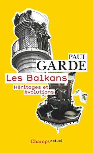 Les Balkans. Héritages et évolutions