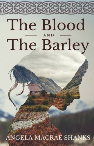 The Blood And The Barley (The Strathavon Saga)