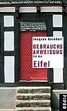 Gebrauchsanweisung für die Eifel - Jacques Berndorf