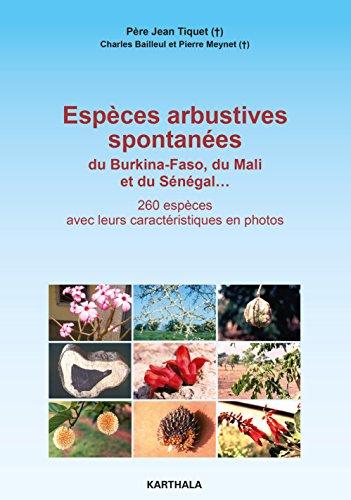 Espèces arbustives spontanées du Burkina-Faso, du Mali et du Sénégal (Hommes et sociétés) par Charles Bailleul