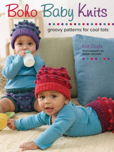 Boho Baby Knits: Groovy Patterns for Cool Tots (Coole Tote)
