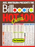 Joel Whitburn Presents the Billboard Hot 100 Charts: The Seventies (The Decade Series)