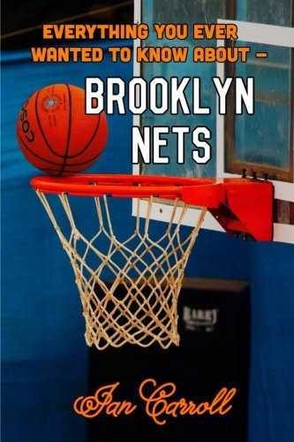 Everything You Ever Wanted to Know About Brooklyn Nets por Mr Ian Carroll