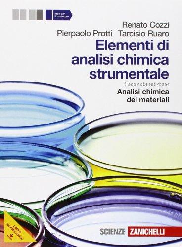 Elementi di analisi chimica strumentale. Per le Scuole superiori. Con e-book. Con espansione online
