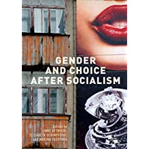 Gender and Choice after Socialism