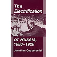 The Electrification of Russia, 1880–1926