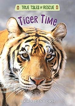 Descargar Tiger Time (True Tales of Rescue) Epub Gratis