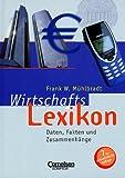 Scriptor Lexika: Wirtschaftslexikon: Daten, Fakten und Zusammenhänge