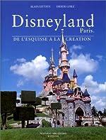 Disneyland Paris - De l'esquisse à la création de Alain Littaye