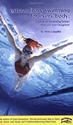 Extraordinary Swimming For Every Body - a Total Immersion instructional book by Terry Laughlin (2006-12-01)