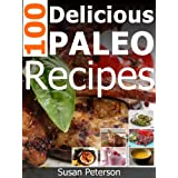 100 Delicious Paleo Recipes - Simple and Easy Paleo Recipes (Quick and Easy Paleo Recipes Book 11) (English Edition)