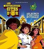 Les mystérieuses cités d'or : Les secrets d'une saga mythique