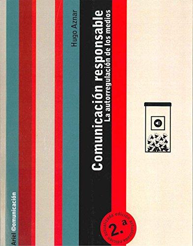 Comunicación responsable: La autorregulación de los medios (COMUNICACION) por Hugo Aznar