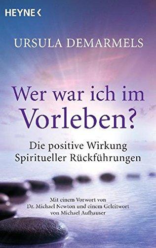 Preisvergleich Produktbild Wer war ich im Vorleben: Die positive Wirkung spiritueller Rückführungen
