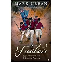 Fusiliers by Mark Urban (2007-10-04)