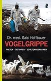 Vogelgrippe: Fakten - Gefahren - Schutzmaßnahmen (Ullstein Taschenbuch) -
