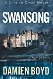 Swansong (The DI Nick Dixon Crime Series) by Damien Boyd (7-Apr-2015) Paperback