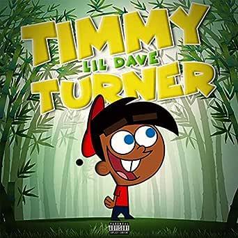 Timmy Turner Explicit Lil Dave Amazon De Mp3 Downloads
