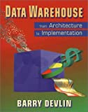 Data Warehouse: From Architecture to Implementation (SEI Series in Software Engineering (Paperback))