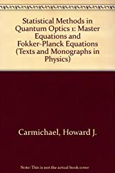 Statistical Methods in Quantum Optics 1: Master Equations and Fokker-Planck Equations