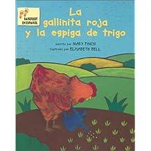 LA Gallinita Roja Y LA Espiga Trigo/the Little Red Hen and the Ear of Wheat