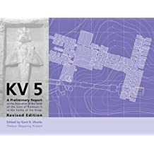 KV5: A Preliminary Report on the Excavation of the Tomb of the Sons of Ramesses II in the Valley of the Kings (Publications of the Theban Mapping Project)