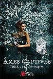 Âmes captives Tome 1 : Les messagers...
