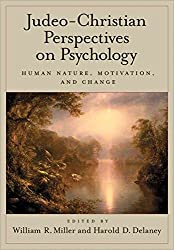 [(Judeo-Christian Perspectives on Psychology : Human Nature, Motivation, and Change)] [Edited by William R. Miller ] published on (September, 2004)