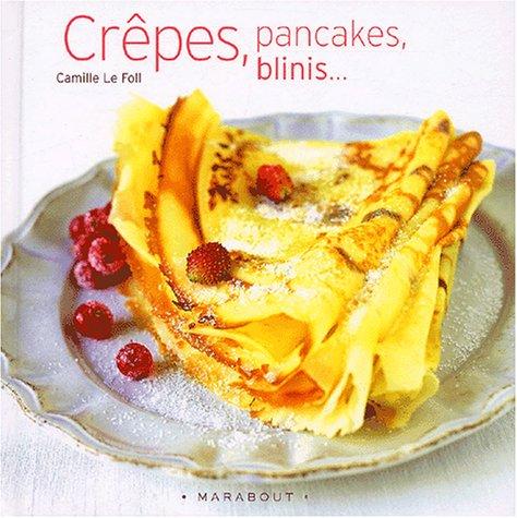 Crêpes, pancakes, blinis.