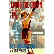 Living The Dream by Dot Richardson (1998-04-01)