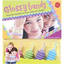 Glossy Bands: Stretchy Bracelets to Share with Your Friends [With 4 Bottles Glossy Band Gel] (Klutz)