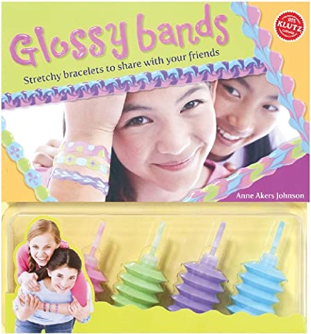 Glossy Bands: Stretchy Bracelets to Share with Your Friends [With