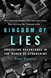 Kingdom of Lies: Unnerving Adventures in the World of Cybercrime (English Edition)
