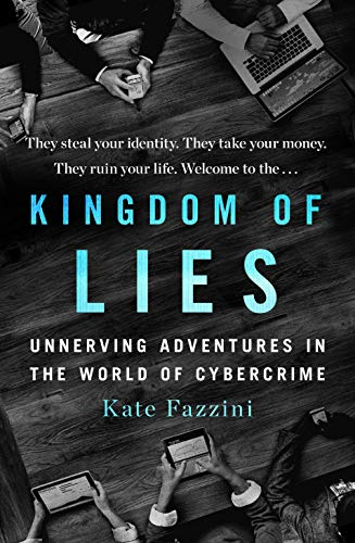 Kingdom of Lies: Unnerving Adventures in the World of Cybercrime (English Edition) (Wall Street Journal Online)