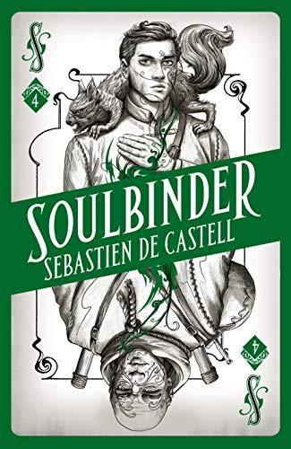 Spellslinger. Soulbinder - Volumen 4 (Spellslinger 4) por Sebastien De Castell