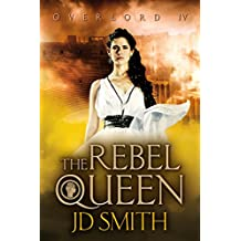 The Rebel Queen (Overlord Book 4)