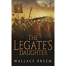 The Legate's Daughter: From the author of the classic bestseller, Eagle in the Snow
