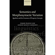 Semantics and Morphosyntactic Variation: Qualities and the Grammar of Property Concepts (Oxford Studies in Theoretical Linguistics (Paperback))