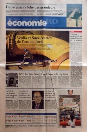 FIGARO ECONOMIE (LE) [No 20002] du 20/11/2008 - dubai paie sa folie des grandeurs veolia et suez ecartes de l'eau de paris l'europe envisagerait un plan de relance de 130 milliards - bnp paribas dement tout besoin de capitaux la sncf s'achemine vers une greve dimanche le collectif budgetaire prend acte du ralentissement - les deputes reduisent les taxes sur les tele et les telecoms par Collectif