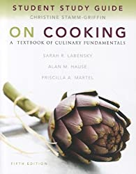 Study Guide for On Cooking: A Textbook of Culinary Fundamentals by Priscilla A. Martel (2010-02-25)