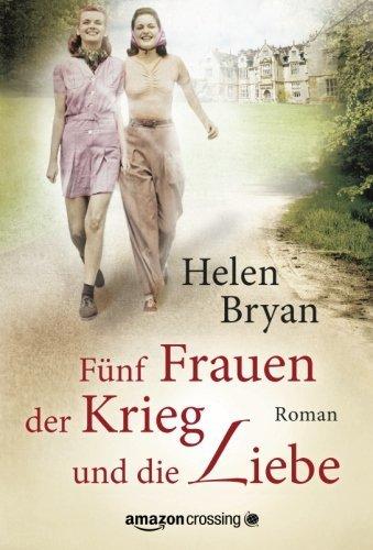 Buchseite und Rezensionen zu 'Fünf Frauen, der Krieg und die Liebe' von Helen Bryan