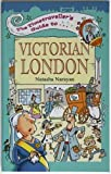 Timetravellers Guide to Victorian London