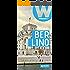 Berlino: Weekend a... (Guide Weekend Vol. 22)